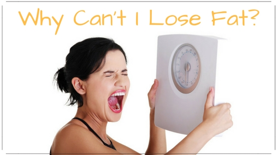 4 Reasons You Can't Shift That Stubborn Fat!